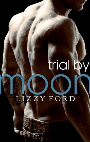 Trial by Moon (#1, Trial Series) (erotic)