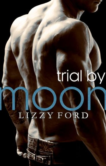 Trial by Moon (#1, Trial Series) (erotic) by LizzyFord
