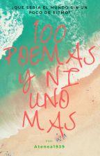 100 Poemas Y Ni Uno Más by atenea1939