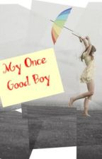My Once Good Boy by XxsweetaddictionxX