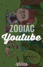 Youtube Zodiac © by -Shiina-