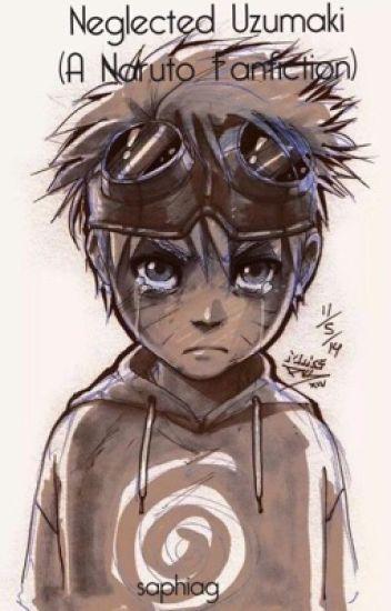Neglected Uzumaki (A Naruto Fanfiction).