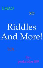 Riddles and more! by pinkcolor109