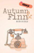 Autumn & Finn • Türkçe (#Wattys2016) by urbangirlsuniverse