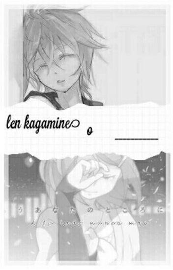"""Len Kagamine O _____ """"Creepypastas , Vocaloids Y Tu """"(Pensando En Borrarla :v)"""