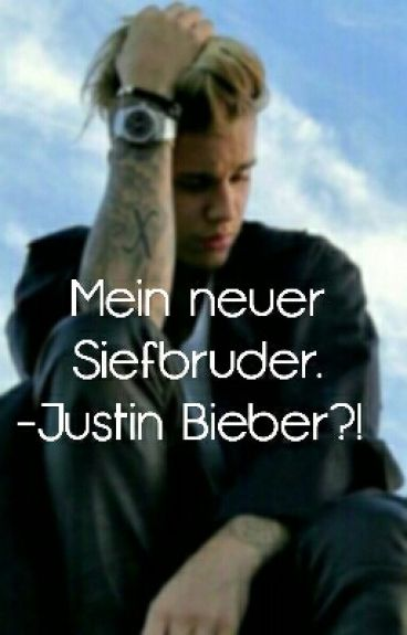 Mein neuer Stiefbruder. -Justin Bieber?!