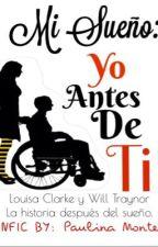 Mi Sueño: Yo Antes de Ti [FANFIC] *Historia Corta* by paulinamontero