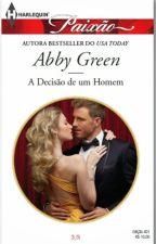 A Decisão de um Homem - Abby Green(Trilogia Irmãos de Sangue 3) by LilianOliveira038