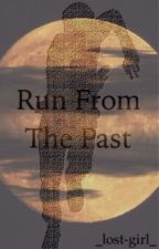 Run from the past by _lost-girl_