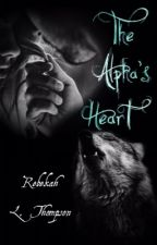 The Alpha's Heart by rebekahlthompson