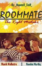 ROOMMATE: The Right Mistake by _MonsteR_Stuff_