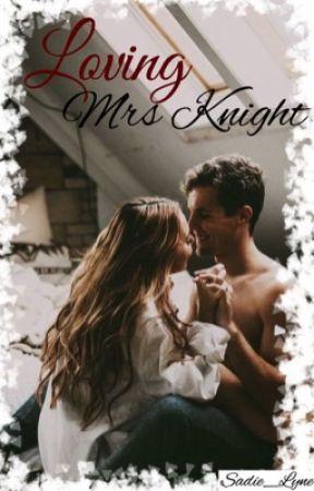 Loving Mrs. Knight by Sadie_Lyne