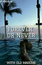Forever or never /Terminée\ by BooksAreBaeOkay_