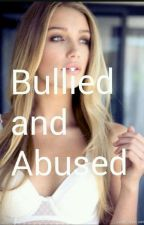 Bullied and  abused by forever_blonde267