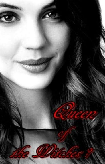The Originals - Queen of the Witches ? #Wattys2016