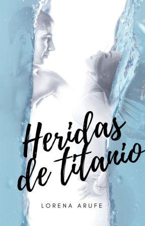 Heridas de Titanio © by LorenaArufe