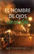 El hombre de ojos esmeralda by KatherineHoffman1