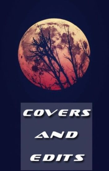 ♡☆Covers and Edits☆