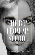 The boy from my school || Justin Bieber  by ShyiFanficBieber