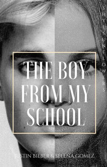The boy from my school || Justin Bieber