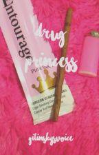 *'*Drug Princess*'*              n.m. by -yellowgilinsky