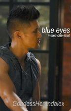 blue eyes • malec one-shot by GoddessHerondalex