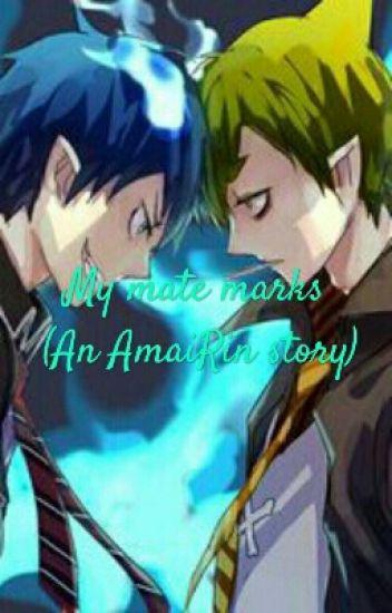 My mate marks (An AmaiRin Story)