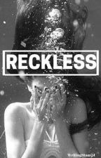 Reckless by WritingStars24