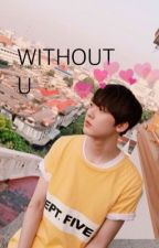without u  • yoon sanha by -minhak