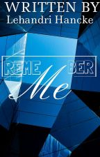 Remember Me by insanelyreading