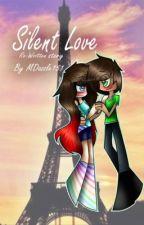 Silent Love (Re-Written story) ~subzeroextabyte fanfic~ by MDazzle