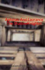 Aphmau  And Laurance The ShadowKnights! by GalaxyPsychoGirl