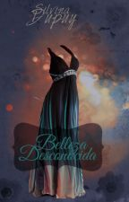 Belleza Desconocida ✔ by autumn-may