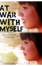 At War With Myself by KristinaMahone7