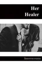 Her Healer [On Hold] by limerencexxxx