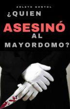 ¿Quién asesinó al mayordomo? by ArlethGontol