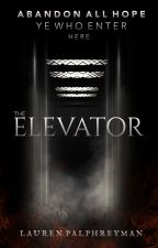 The Elevator [A HORROR STORY] by LEPalphreyman