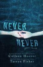 Never Never - Parte 3 by patsilva24