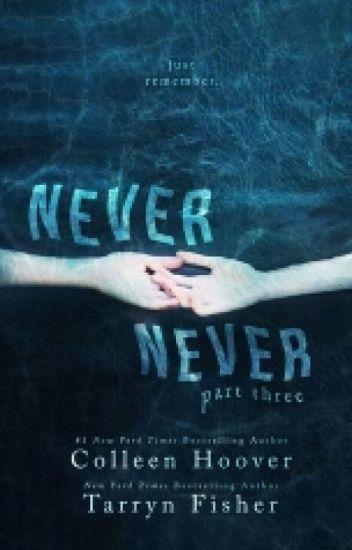 Never Never - Parte 3