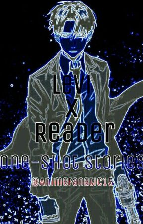 Levi X Reader One-Shot Stories - Levi X Sadist Reader - Wattpad