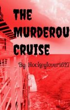 The Murderous Cruise by hockeylover1627