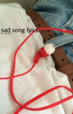 sad song lyrics by malumafff