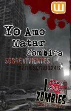 Yo Amo Matar Zombies |Sobrevivientes| by PuddinGrimes