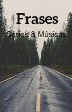 Frases - Séries e Músicas by beacostaxx