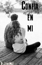 Confía En Mi  by JennyMis1