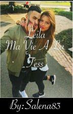 Chronique de Leila : Ma vie à la tess  by salena83