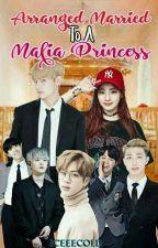 Arranged Married To a Mafia Princess by IceeeColdd