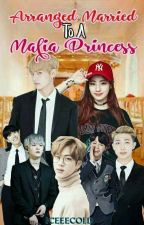 Arranged Married To a Mafia Princess by IceeeColdd