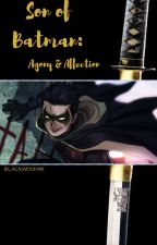 The Son Of Batman: Agony And Affection by Blackwood19k