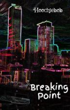 Breaking Point by Hoochiebob
